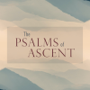 The Psalms of Ascent